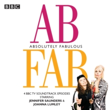 Absolutely Fabulous : Four BBC TV soundtrack episodes, eAudiobook MP3 eaudioBook