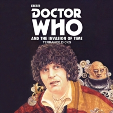 Doctor Who and the Invasion of Time : A 4th Doctor Novelisation, CD-Audio Book