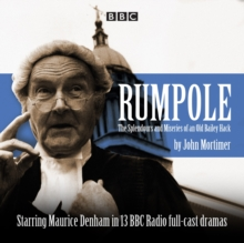 Rumpole : The Splendours and Miseries of an Old Bailey Hack, CD-Audio Book