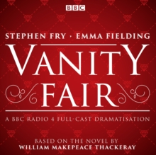 Vanity Fair : BBC Radio 4 Full-Cast Dramatisation, CD-Audio Book