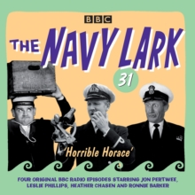 The Navy Lark Volume 31: Horrible Horace : Four classic radio comedy episodes, CD-Audio Book