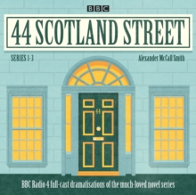 44 Scotland Street: Series 1-3 : Full-cast radio adaptations of the much-loved novels, eAudiobook MP3 eaudioBook