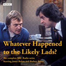 Whatever Happened to the Likely Lads? : Complete BBC Radio Series, eAudiobook MP3 eaudioBook