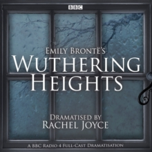 Wuthering Heights : A full-cast BBC radio dramatisation, CD-Audio Book