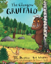 The Glasgow Gruffalo : The Gruffalo in Glaswegian, Paperback / softback Book