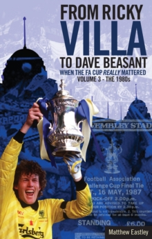 From Ricky Villa to Dave Beasant : The 1980s Volume 3, Paperback Book
