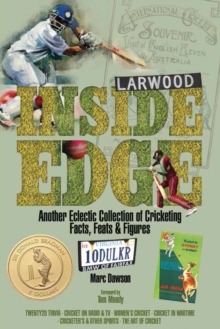 Inside Edge : Another Eclectic Collection of Cricketing Facts, Feats and Figures, Hardback Book