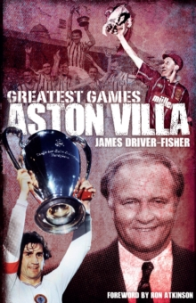 Aston Villa Greatest Games, Hardback Book