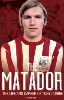 The Matador : The Life and Career of Tony Currie, Paperback Book