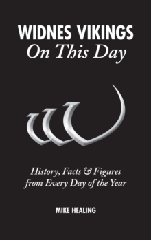 Widnes Vikings On This Day : History, Facts & Figures from Every Day of the Year, Hardback Book