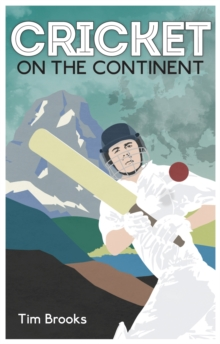 Cricket on the Continent, Paperback Book