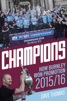 Champions : The Story of Burnley's Instant Return to the Premier League, Paperback / softback Book