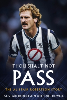 Thou Shalt Not Pass : The Alistair Robertson Story, Hardback Book