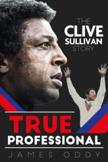 True Professional : The Clive Sullivan Story, Hardback Book
