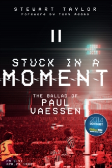 Stuck in a Moment : The Ballad of Paul Vaessen, Paperback / softback Book
