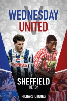 Wednesday v United : The Sheffield Derby, Hardback Book