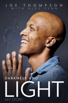 Darkness and Light : My Story, Hardback Book