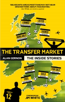 The Transfer Market : The Inside Stories, Paperback / softback Book