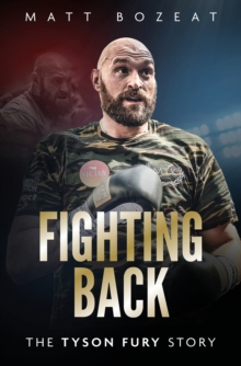 Fighting Back : The Tyson Fury Story, Hardback Book