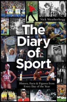 The Diary of Sport : History, Facts & Figures from Every Day of the Year, Hardback Book