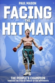 Facing the Hitman : The People's Champion Through the Eyes of His Opponents, Hardback Book