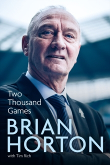 Two Thousand Games : A Life in Football, Hardback Book