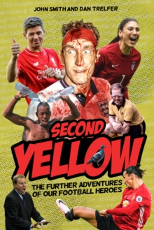 Second Yellow : More Adventures of our Footballing Heroes, Paperback / softback Book