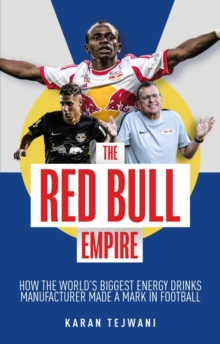 Wings of Change : How the World's Biggest Energy Drink Manufacturer Made a Mark in Football, Paperback / softback Book