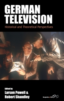 German Television : Historical and Theoretical Perspectives, Hardback Book