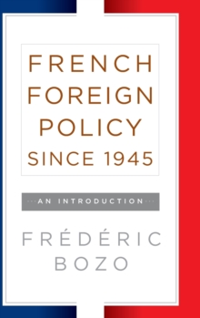French Foreign Policy since 1945 : An Introduction, Hardback Book