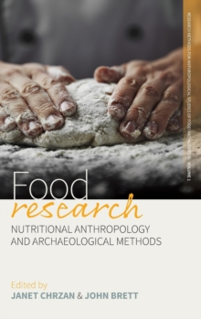 Food Research : Nutritional Anthropology and Archaeological Methods, Hardback Book