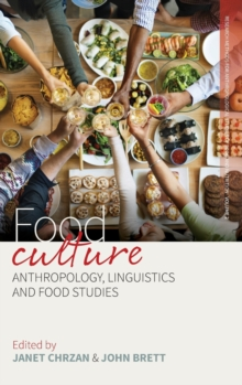 Food Culture : Anthropology, Linguistics and Food Studies, Hardback Book