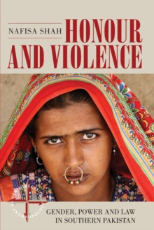 Honour and Violence : Gender, Power and Law in Southern Pakistan, Paperback / softback Book