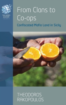 From Clans to Co-ops : Confiscated Mafia Land in Sicily, Hardback Book