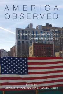 America Observed : On an International Anthropology of the United States, Paperback / softback Book