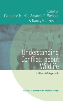 Understanding Conflicts about Wildlife : A Biosocial Approach, Hardback Book