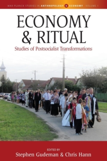 Economy and Ritual : Studies of Postsocialist Transformations, Paperback / softback Book