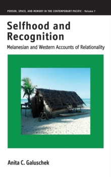 Selfhood and Recognition : Melanesian and Western Accounts of Relationality, Hardback Book