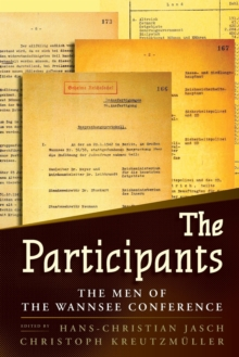 The Participants : The Men of the Wannsee Conference, Paperback / softback Book