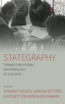 Stategraphy : Toward a Relational Anthropology of the State, Hardback Book