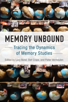 Memory Unbound : Tracing the Dynamics of Memory Studies, Paperback / softback Book
