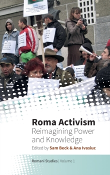 Roma Activism : Reimagining Power and Knowledge, Hardback Book