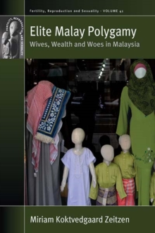 Elite Malay Polygamy : Wives, Wealth and Woes in Malaysia, Hardback Book