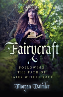 Fairycraft : Following the Path of Fairy Witchcraft, Paperback Book