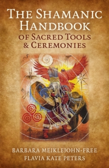 The Shamanic Handbook of Sacred Tools and Ceremonies, EPUB eBook
