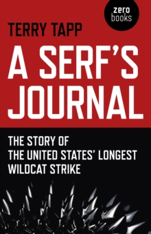 A Serf's Journal : The Story of the United States' Longest Wildcat Strike, EPUB eBook