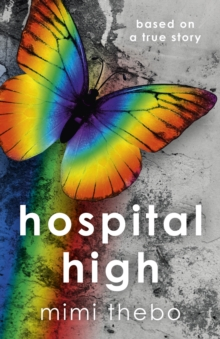 Hospital High : Based on a True Story, Paperback Book