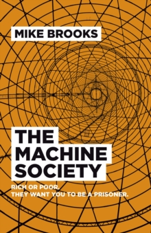 The Machine Society : Rich or Poor. They Want You To Be a Prisoner, EPUB eBook