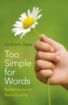Too Simple for Words : Reflections on Non-Duality, Paperback Book