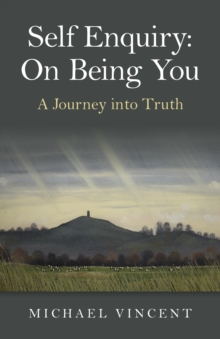 Self Enquiry : On Being You. A Journey into Truth, Paperback Book